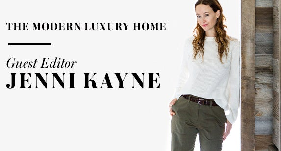 The Modern Luxury Home: Guest Editor Jenni Kayne