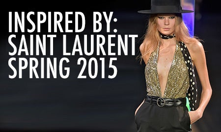 Inspired By: Saint Laurent Spring 2015