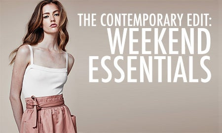 The Contemporary Edit: Weekend Essentials