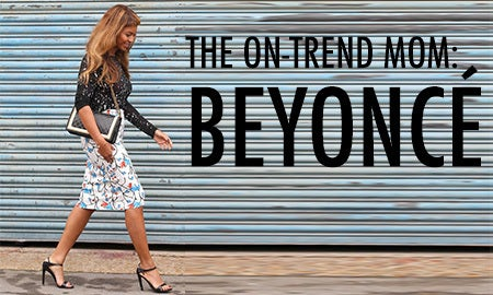 The On-Trend Mom: Beyoncé