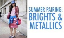 Summer Pairing: Brights + Metallics