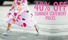 40% Off Summer Statement Pieces