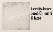 Radical Modernism: Jacob El Hanani & More