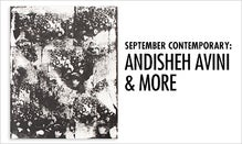 September Contemporary: Andisheh Avini & More