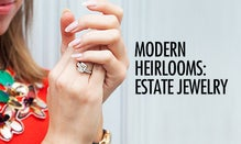 Modern Heirlooms: Estate Jewelry