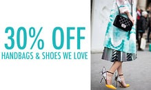 30% Off Handbags & Shoes We Love