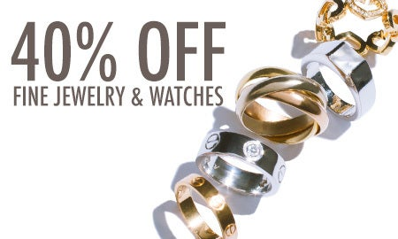 40% Off Fine Jewelry & Watches