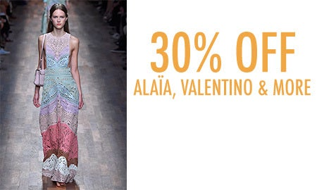 30% Off Alaïa, Valentino & More